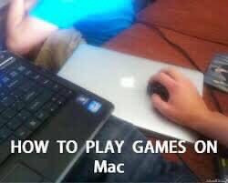 How to play games on mac - macbook as mouse pad meme